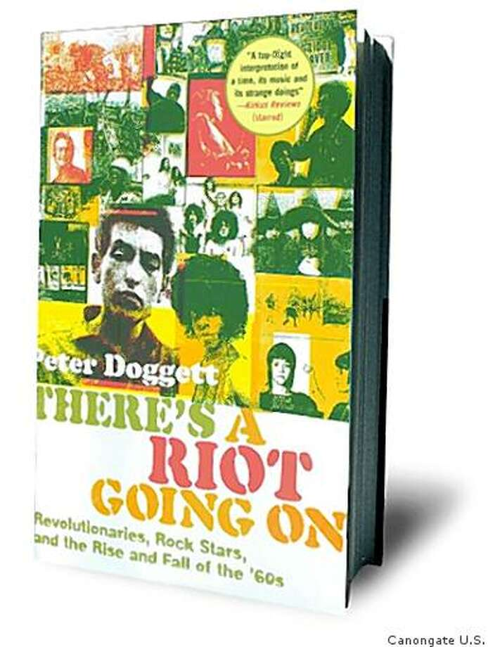 There's a Riot Going On: Revolutionaries, Rock Stars, and the Rise and Fall of the '60s by Peter Doggett Photo: Canongate U.S.
