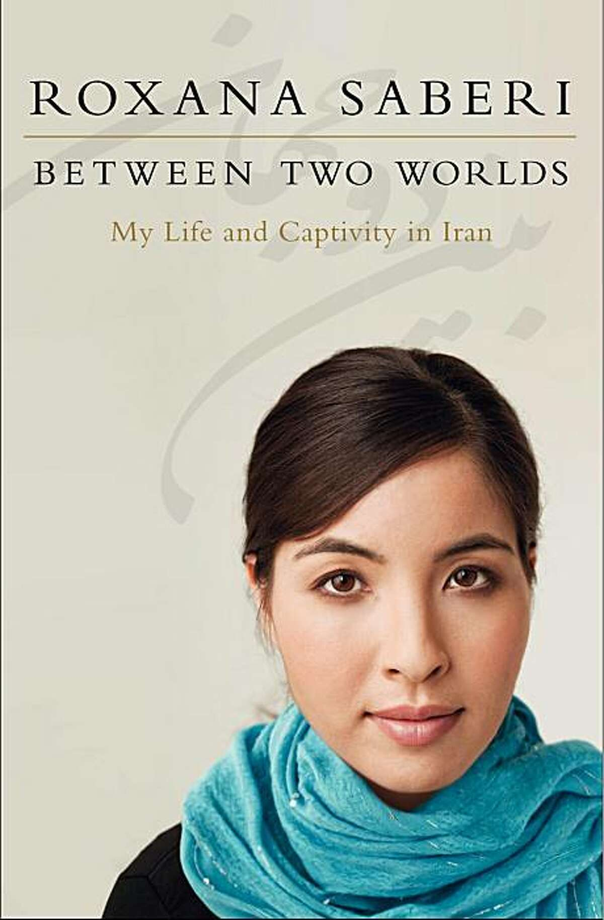 """the cover of roxana saberi's book """"between two worlds"""""""