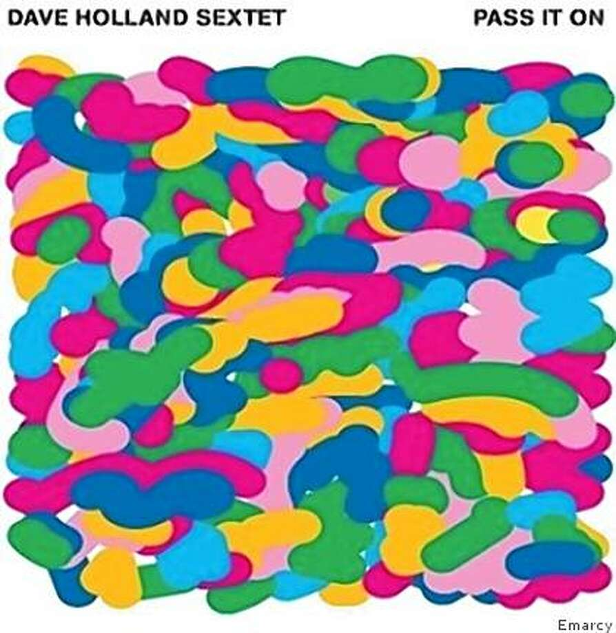 "CD cover: Dave Holland Sextet's ""Pass It On"" Photo: Emarcy"