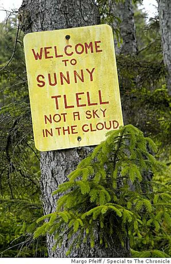 Sign in the town of Tlell. Photo: Margo Pfeiff, Special To The Chronicle