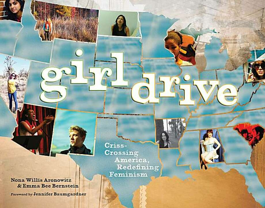"""Girldrive"" is a new book exploring the state of feminism today. Photo: Courtesy Of Nona Aronowitz, Courtesy Of Nona Aronowitz"