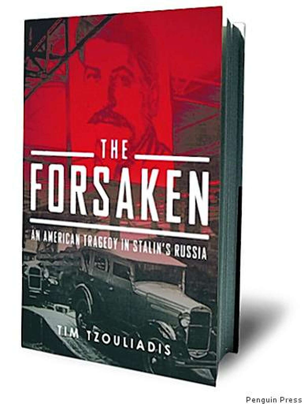 The Forsaken: An American Tragedy in Stalin's Russia by Tim Tzouliadis