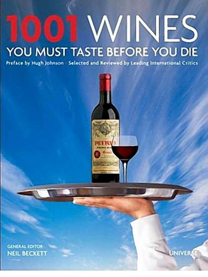 1001 Wines You Must Taste Before You Die. Edited by Neil Beckett.