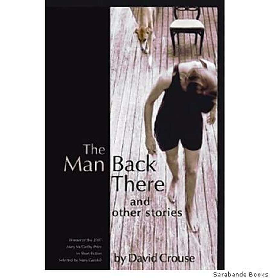 The Man Back There: Stories (Mary Mccarthy Prize in Short Fiction) (Paperback)by David Crouse (Author) Photo: Sarabande Books