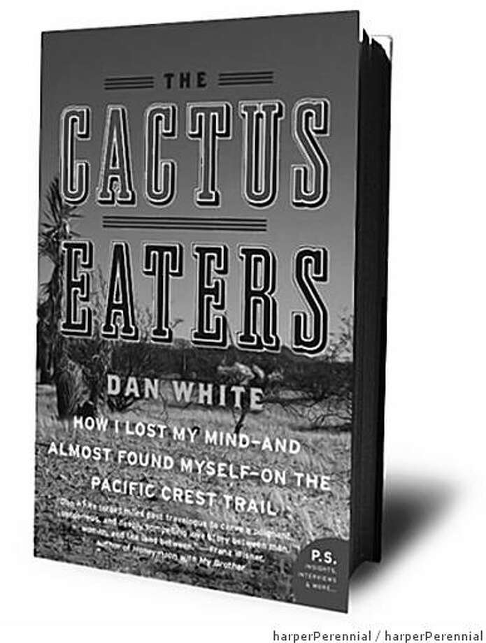 "Dan Whites book ""The Cactus Eaters"" published by harper perrenial. Photo: HarperPerennial"