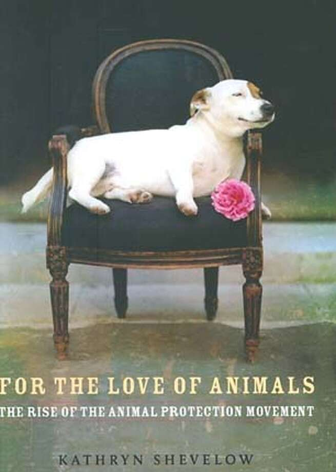 """For the Love of Animals: The Rise of the Animal Protection Movement"" by Kathryn Shevelow"