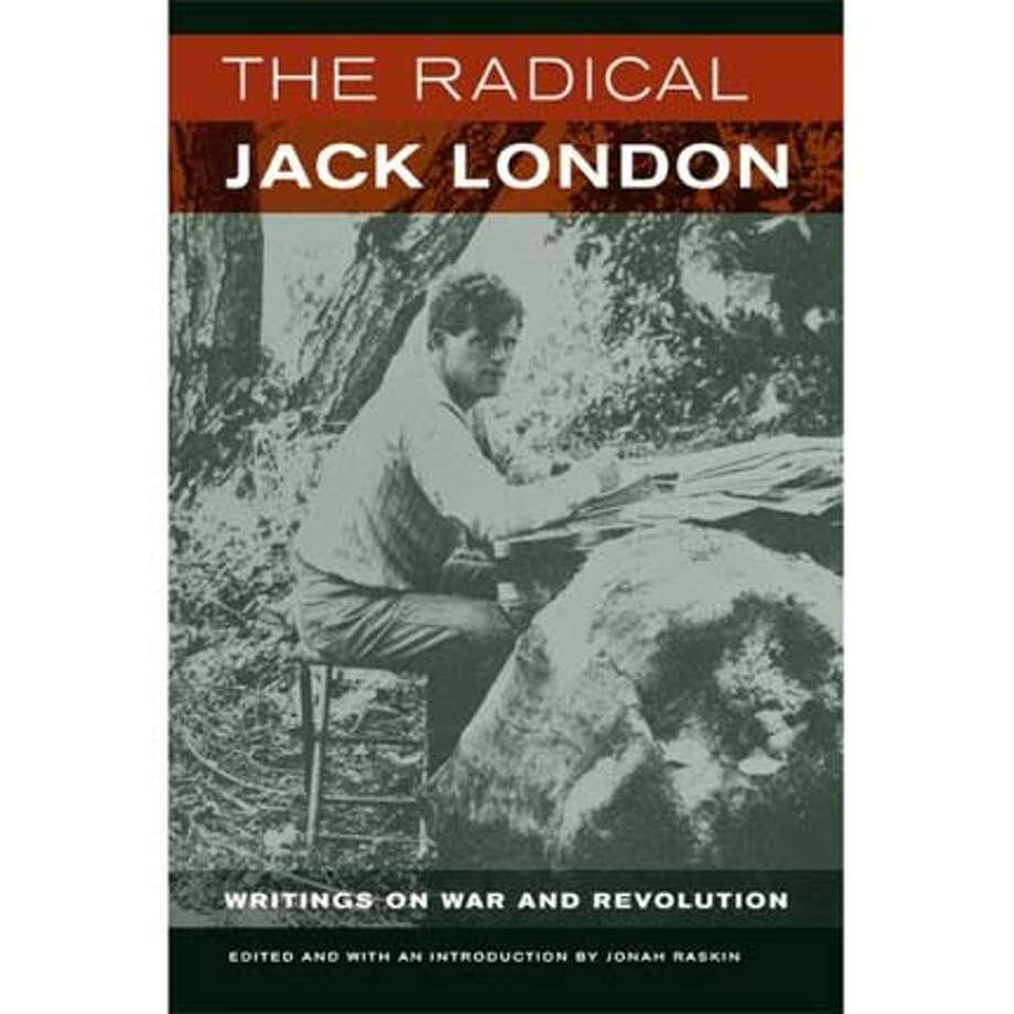 The Radical Jack London, edited by Jonah Raskin