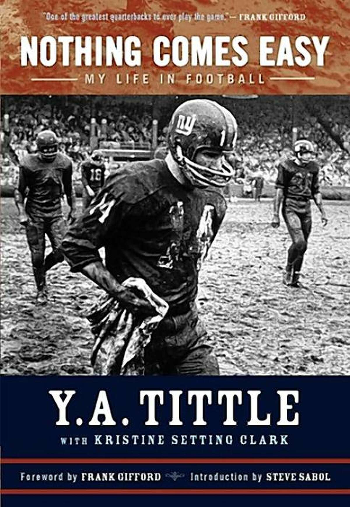 """Book cover for """"Nothing Comes Easy"""" by Y.A. Tittle."""
