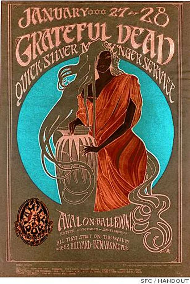 Stanley Mouse and Alton Kelley designed this poster for a Grateful Dead show at San Francisco's Avalon Ballroom. Photo: HANDOUT, SFC