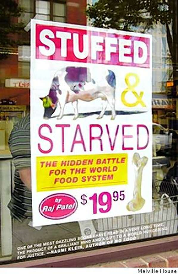 Stuffed and Starved: The Hidden Battle for the World Food System (Paperback)by Raj Patel (Author) Photo: Melville House