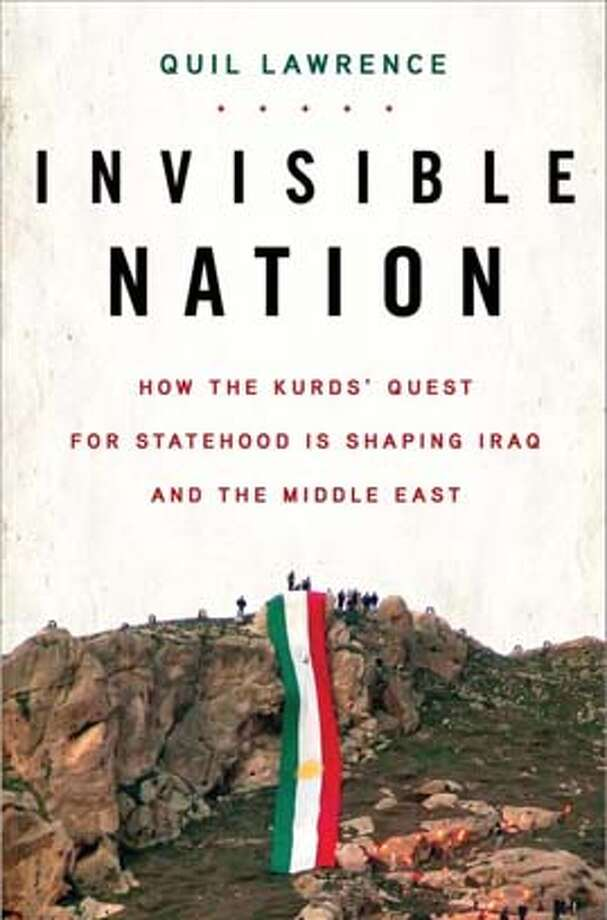Invisible Nation: How the Kurds' Quest for Statehood Is Shaping Iraq and the Middle East (Hardcover)  by Quil Lawrence (Author) Photo: Walker & Company