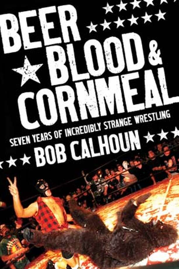 "Bob Calhoun's ""Beer, Blood and Cornmeal"" Photo: ECW Press"