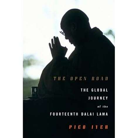 """The Open Road: The Global Journey of the Fourteenth Dalai Lama"" by Pico Iyer"