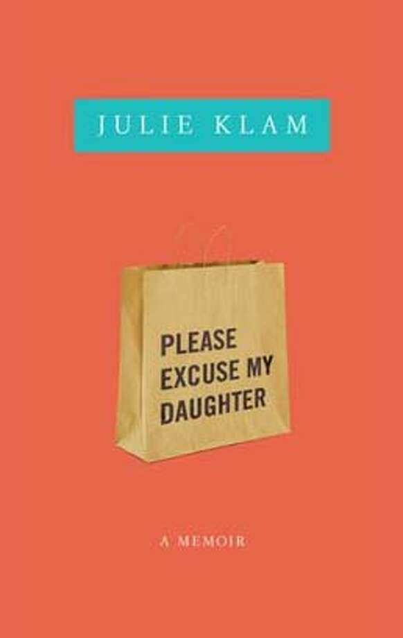 Please Excuse My Daughter (Hardcover)  by Julie Klam (Author) Photo: Riverhead Hardcover