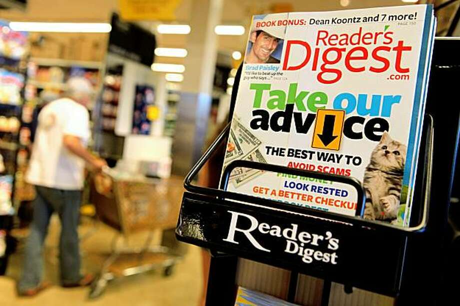 SAN ANSELMO, CA - AUGUST 17:  A copy of Reader's Digest magazine is displayed on a rack at a grocery store August 17, 2009 in San Anselmo, California. Citing weak advertising revenue, the publisher of Reader's Digest announced today that it will file a pre-arranged Chapter 11 bankruptcy and plans to swap nearly $1.6 billion in debt for partial ownership of the company.  (Photo by Justin Sullivan/Getty Images) Photo: Justin Sullivan, Getty Images