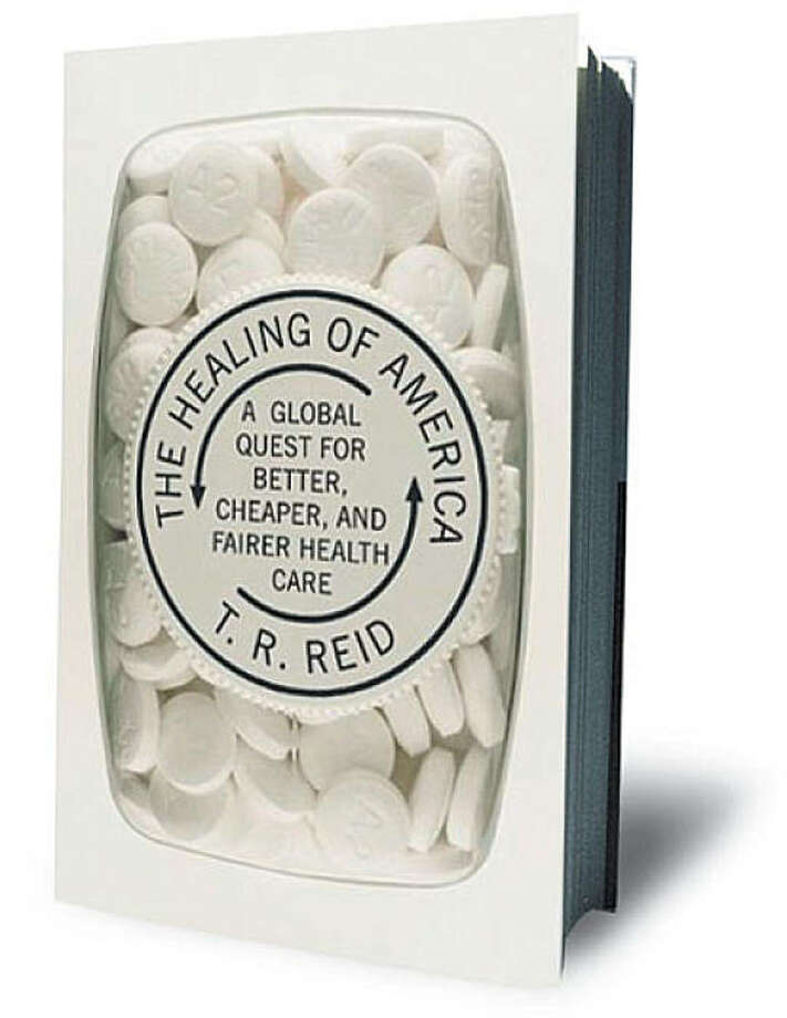 The Healing of America: A Global Quest for Better, Cheaper, and Fairer Health Care (Hardcover) by T.R. Reid (Author) Photo: Penguin Press