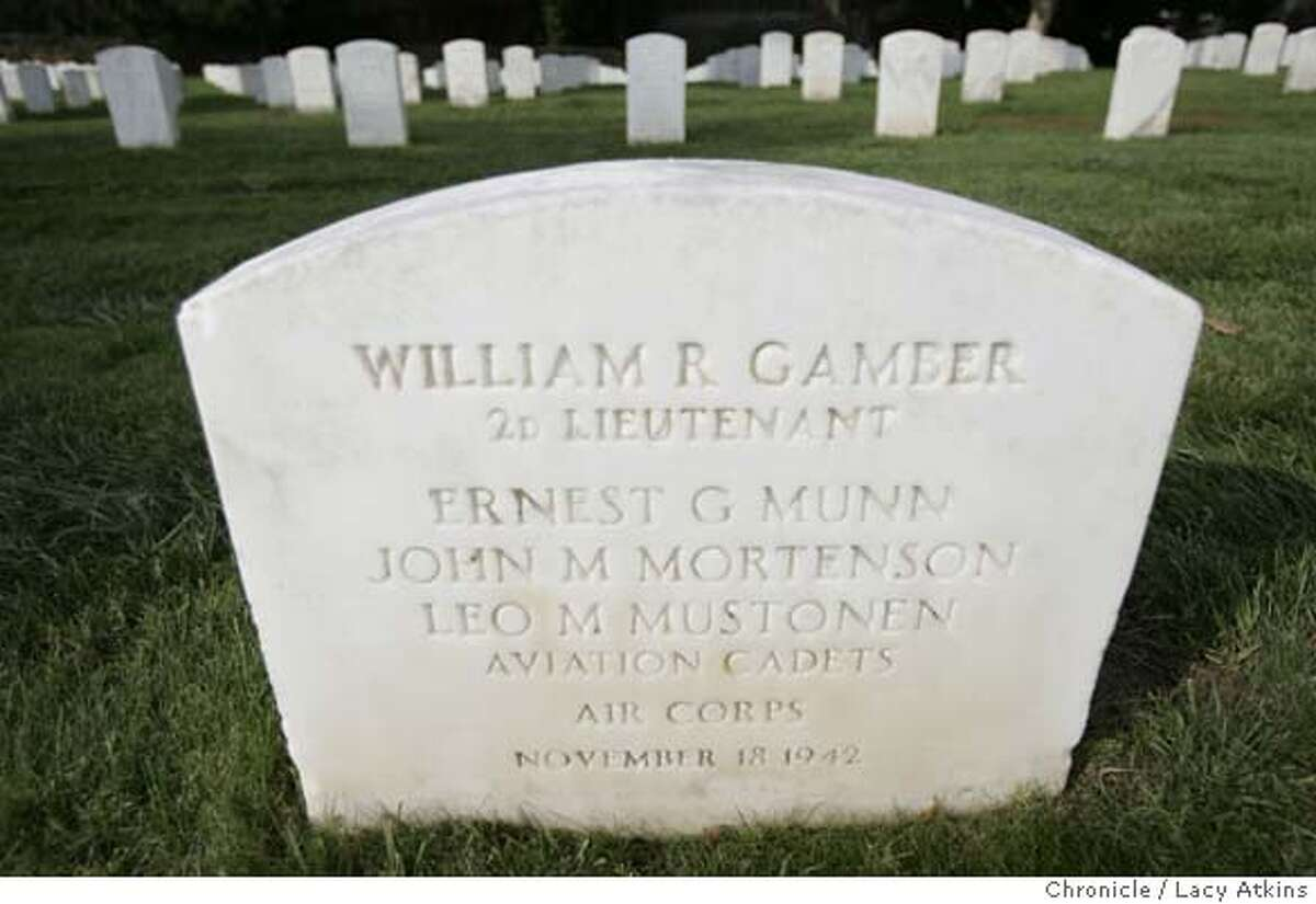 ###Live Caption:The scattered remains of some of these folks were buried in the Golden Gate National Cemetery in San Bruno. One headstone bears the names of all four: William A. Gamber; Ernest Munn; John Mortenson; and Leo Mustonen. Nov.10, 2005###Caption History:The scattered remains of some of these folks were buried in the Golden Gate National Cemetery in San Bruno. One headstone bears the names of all four: William A. Gamber; Ernest Munn; John Mortenson; and Leo Mustonen. Nov.10, 2005. WWII airman found frozen in Kings Canyon National Park last month. He is now thought to be one of four people who crashed on a training flight Nov. 18, 1942. Lacy Atkins / San Francisco Chronicle###Notes:###Special Instructions:MANDATORY CREDIT FOR PHOTOG AND SF CHRONICLE/ NO SALES-MAGS OUT