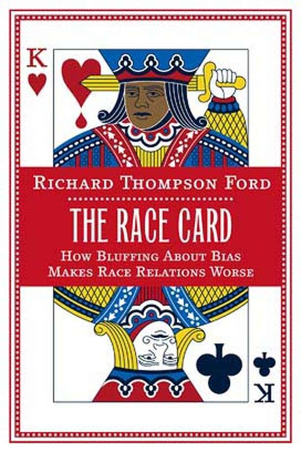 """The Race Card,"" by Richard Thompson Ford Photo: FSG"