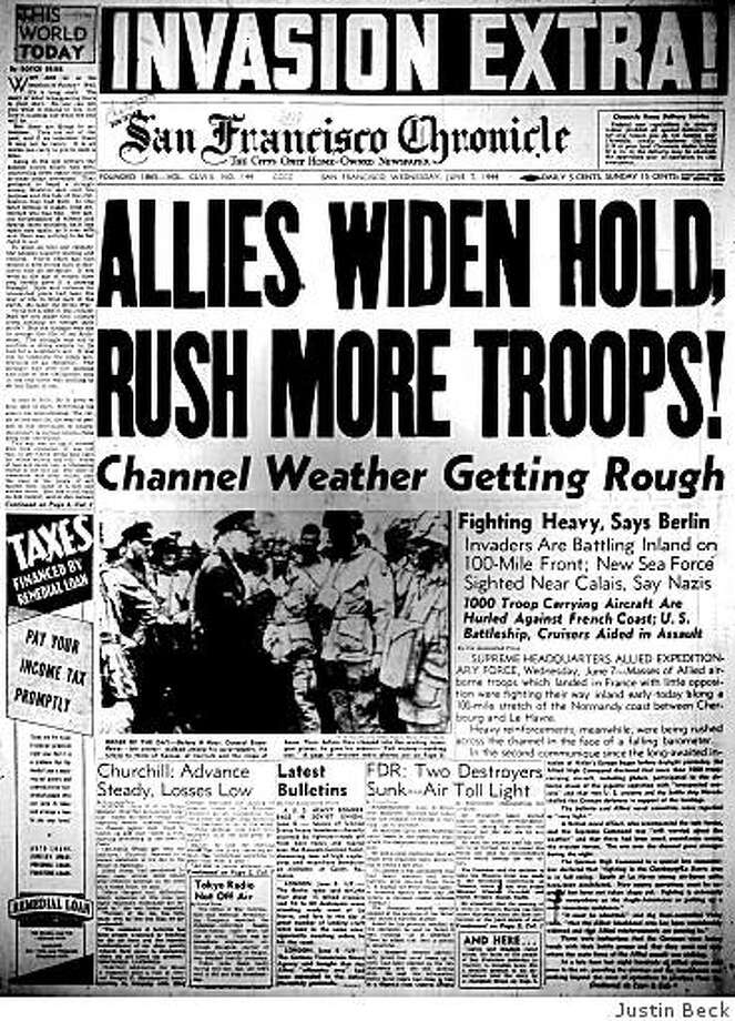 "June 7, 1944 ? The Allied invasion of the Normandy coast in France is in full swing after some 130,000 troops launch a massive amphibious assault there the day before (D-Day). For residents of San Francisco, it's mostly business-as-usual. Chronicle reporter J. Campbell Bruce describes the local reaction as a ""strange apathetic mood, as if June 6, 1944 were not a day for history but simply Tuesday, the day after Monday."" Photo: Justin Beck"