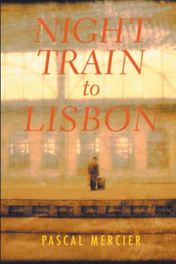 """Night Train to Lisbon"" by Pascal Mercier; translated by Barbara Harshav"