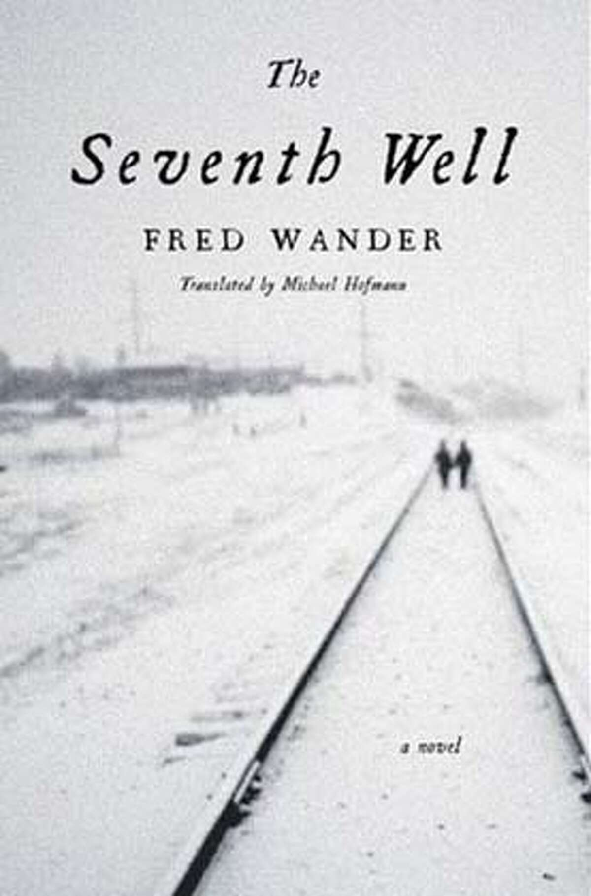 """""""The Seventh Well"""" by Fred Wander"""