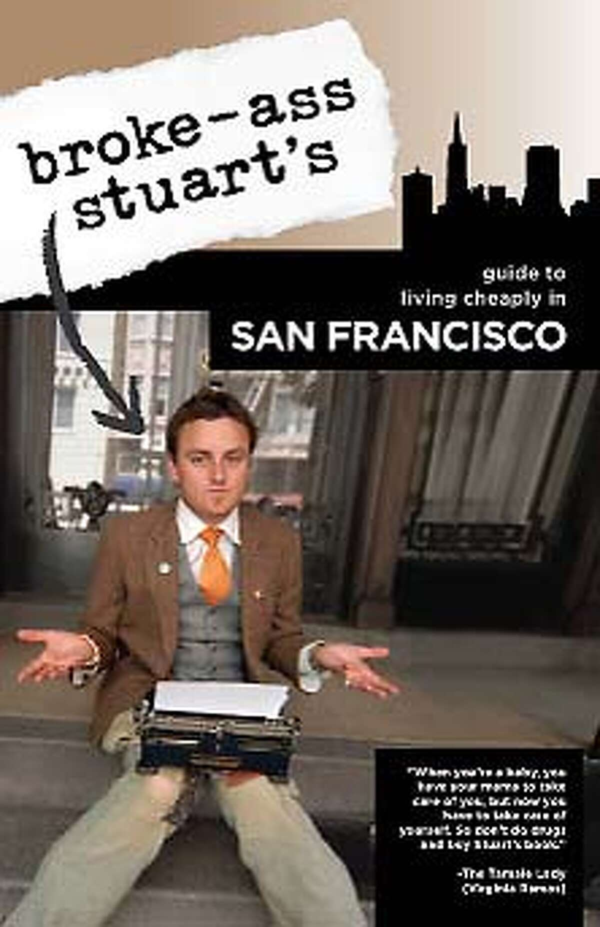 Broke-Ass Stuart's Guide to Living Cheaply in San Francisco (Broke-Ass Stuart's Guide to Living Cheap) (Paperback) by Broke-Ass Stuart (Author)