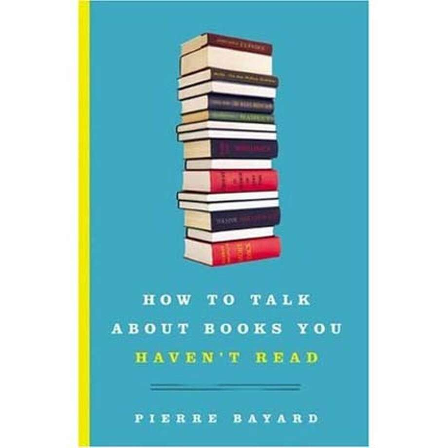 """""""How to Talk About Books You Haven't Read"""" by Pierre Bayard"""