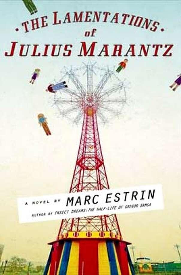 The Lamentations of Julius Marantz by Marc Estrin  Ran on: 11-21-2007 Photo: Ho