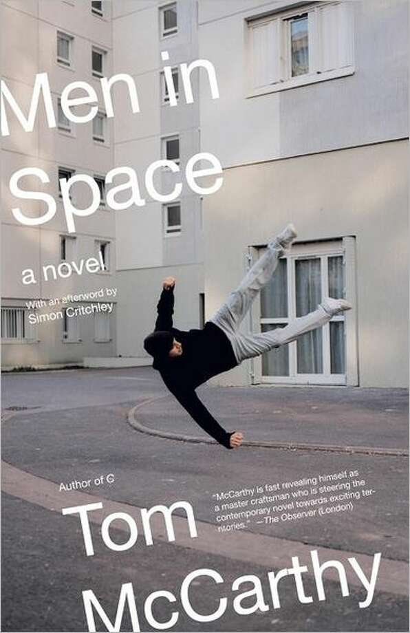 Book cover image for Men in Space, by Tom McCarthy; $15 Product Details Paperback: 304 pages Publisher: Vintage; Updated edition (February 7, 2012) Language: English ISBN-10: 0307388220 ISBN-13: 978-0307388223 Photo: Xx
