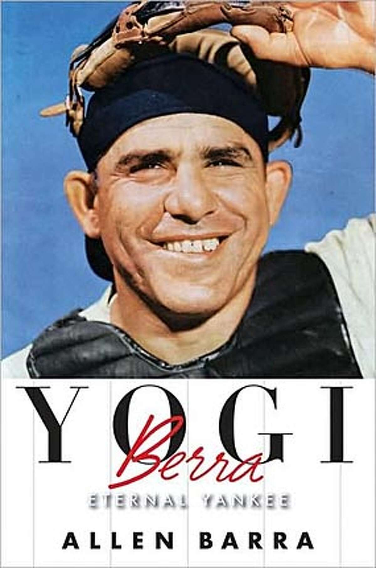 'Yogi Berra: Eternal Yankee' By Allen Barra