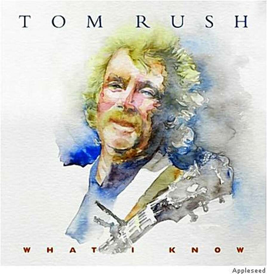 "CD Cover: Tom Rush's ""What I Know"" Photo: Appleseed"