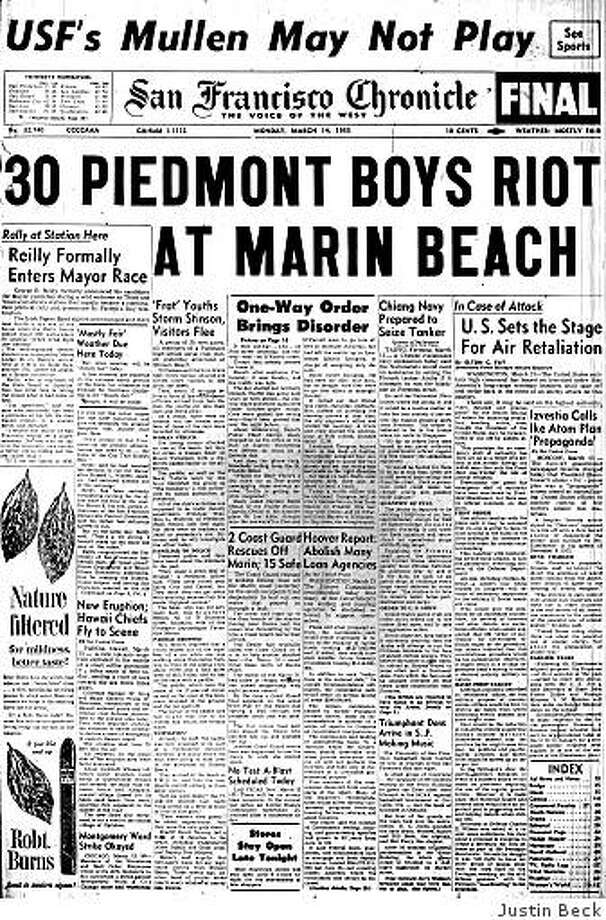 "March 14, 1955 ? Readers are treated to a tale of 30 teenage boys from a Piedmont High School social club who allegedly drove to Stinson Beach the previous day where, witnesses say, they drank beer, threw bottles, shouted and forced other visitors to flee. The group has been known to ""cause a great deal of trouble,"" according to an unnamed Piedmont police officer. ""They think they can get away with anything because they live above Highland Avenue."" Photo: Justin Beck"