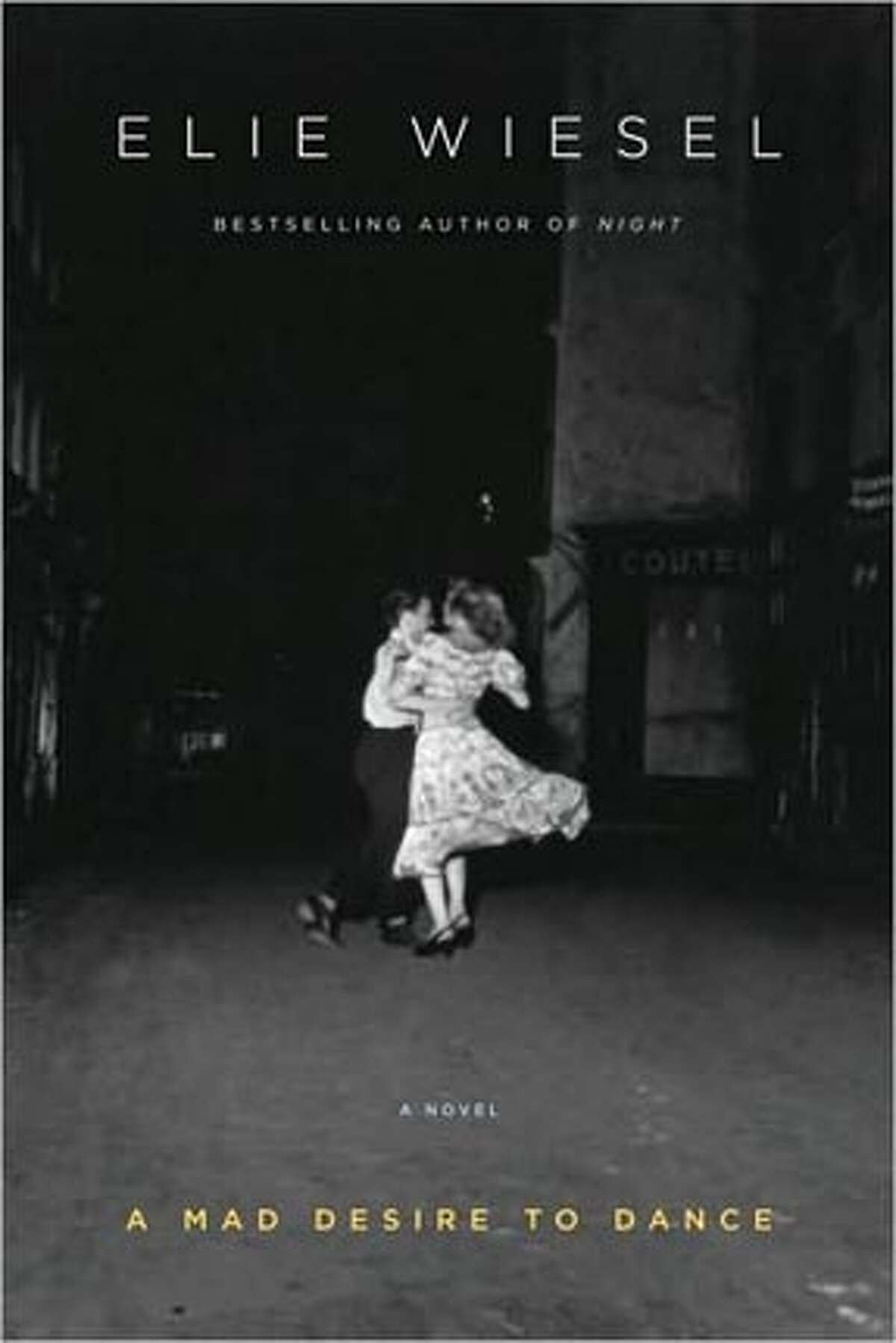 'A Mad Desire to Dance,' by Elie Wiesel