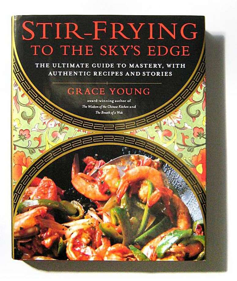 Stir-Frying to the Sky's Edge by Grace Young Photo: Erick Wong