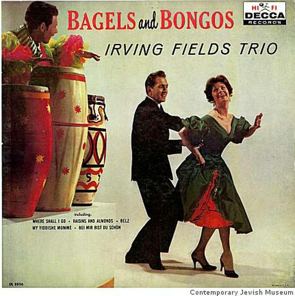 """The Irving Fields Trio's """"Bagels and Bongs"""" is part of the Contemporary Jewish Museum's exhibition """"Jews on Vinyl: And You Shall Know Us by the Trail of Our Vinyl"""" Feb. 6-June 9, 2009."""