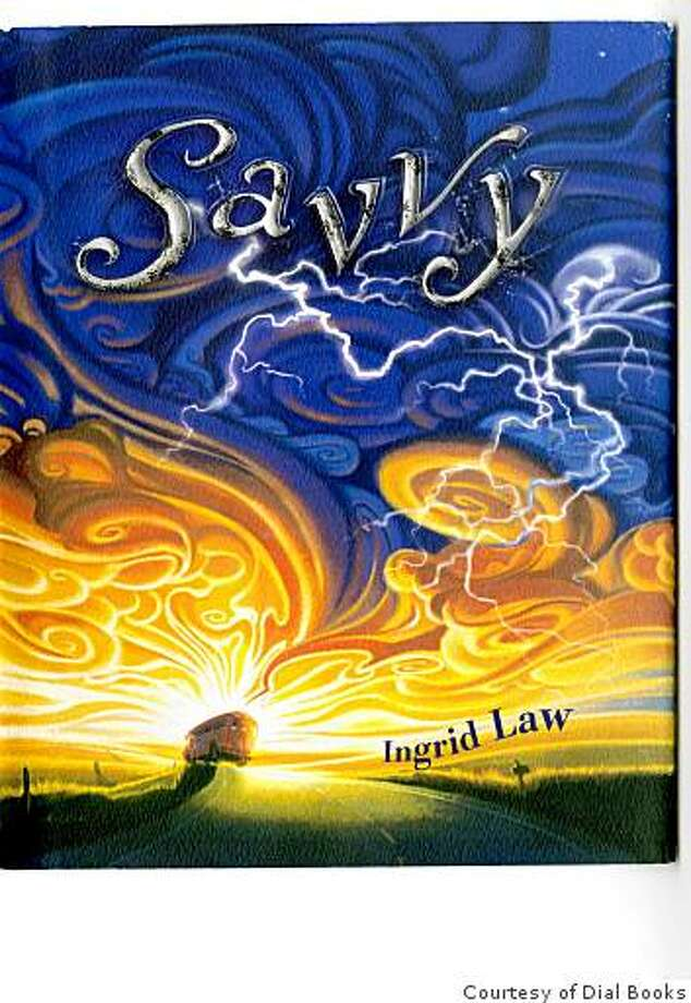 "Book cover of ""Savvy"" by Ingrid LawCourtesy of Dial books Photo: Courtesy Of Dial Books"