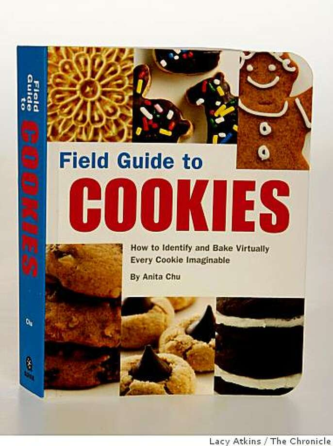 """The Field Guide to Cookies"" by Anita Chu provides of ideas and tips. Photo: Lacy Atkins, The Chronicle"