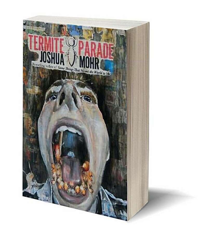 Termite Parade [Paperback] by Joshua Mohr (Author) Photo: Two Dollar Radio