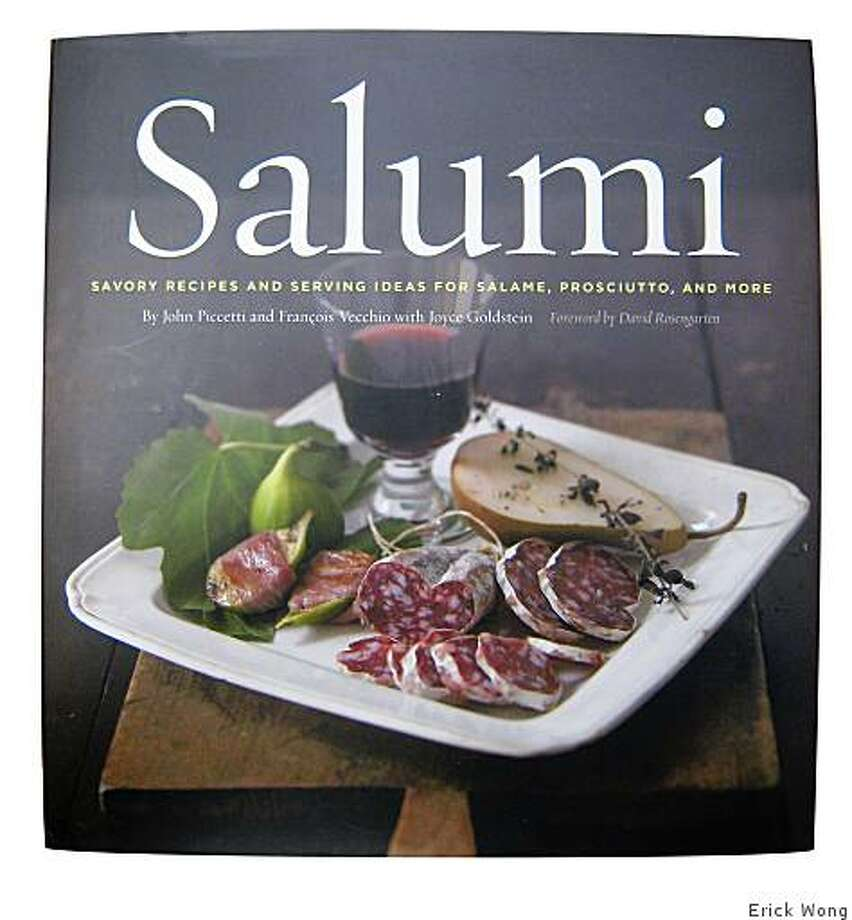 ?Salumi,? by John Piccetti and Francois Vecchio (Chronicle Books; $24.95). Photo: Erick Wong