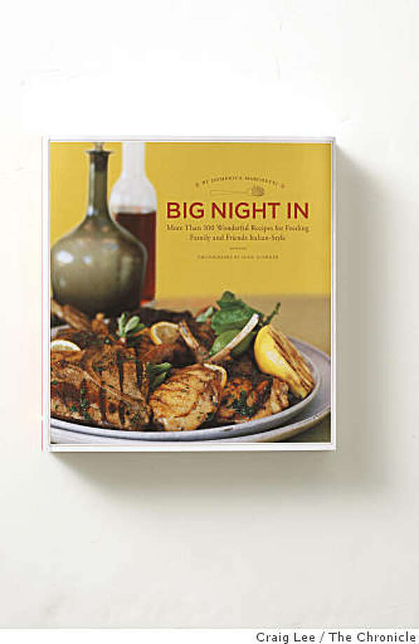 Big Night In, by Domenica Marchetti, in San Francisco, Calif., on November 13, 2008. Photo: Craig Lee, The Chronicle