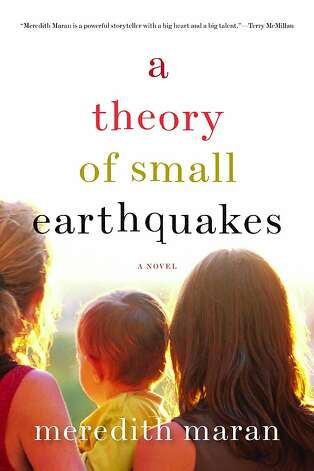 """A Theory of Small Earthquakes"" By Meredith Maran Photo: Soft Skull Press"