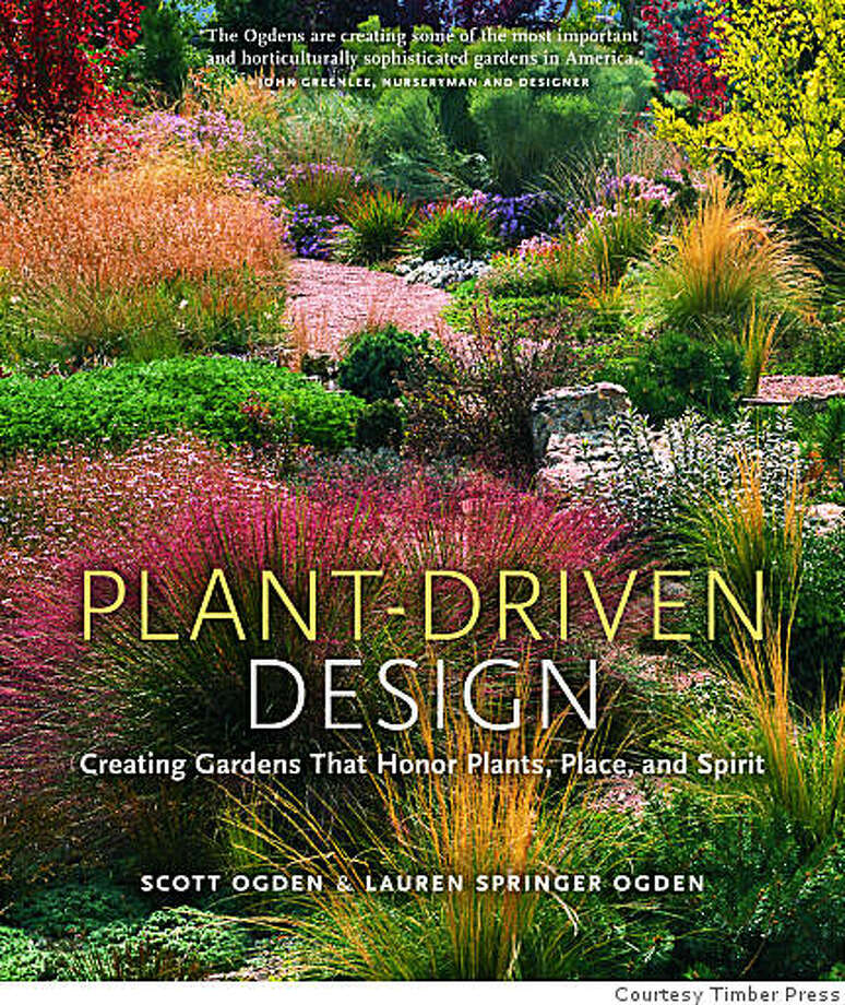 "Cover of ""Plant-Driven Design"" book by Scott Ogden and Lauren Springer Ogden. Photo: Courtesy Timber Press"