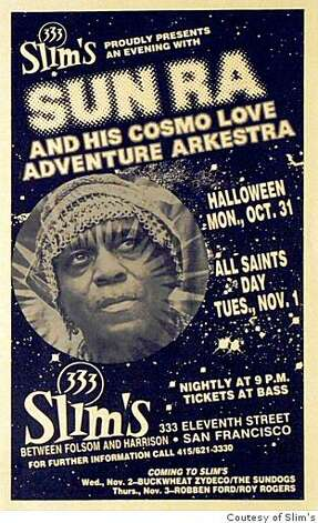 A poster for a Sun Ra concert at Slim's nightclub in San Francisco. Photo: Coutesy Of Slim's