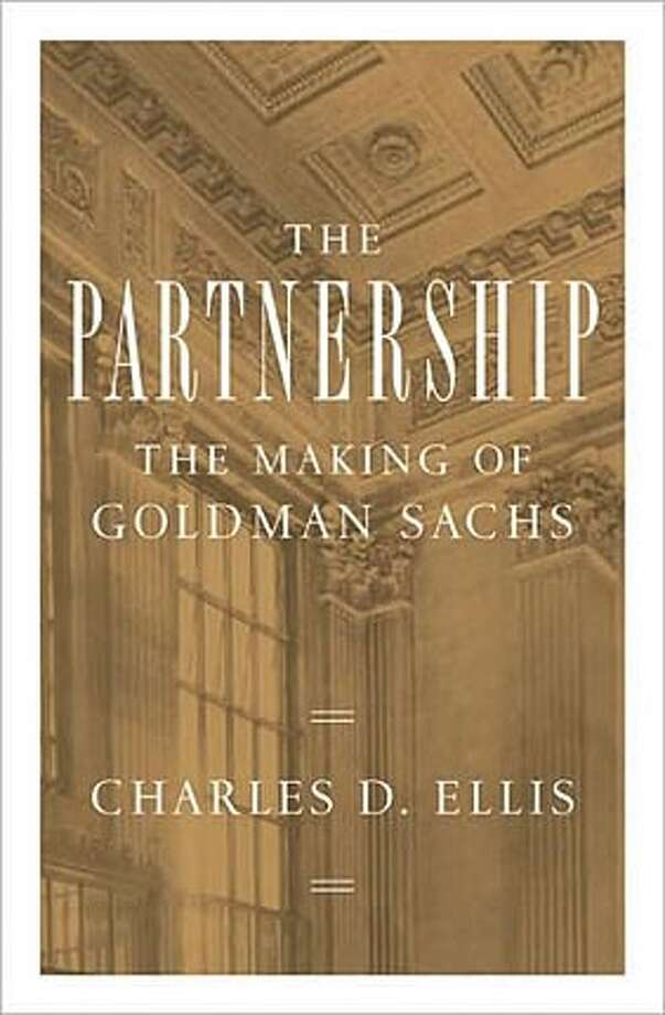 'The Partnership: The Making of Goldman Sachs' By Charles D. Ellis