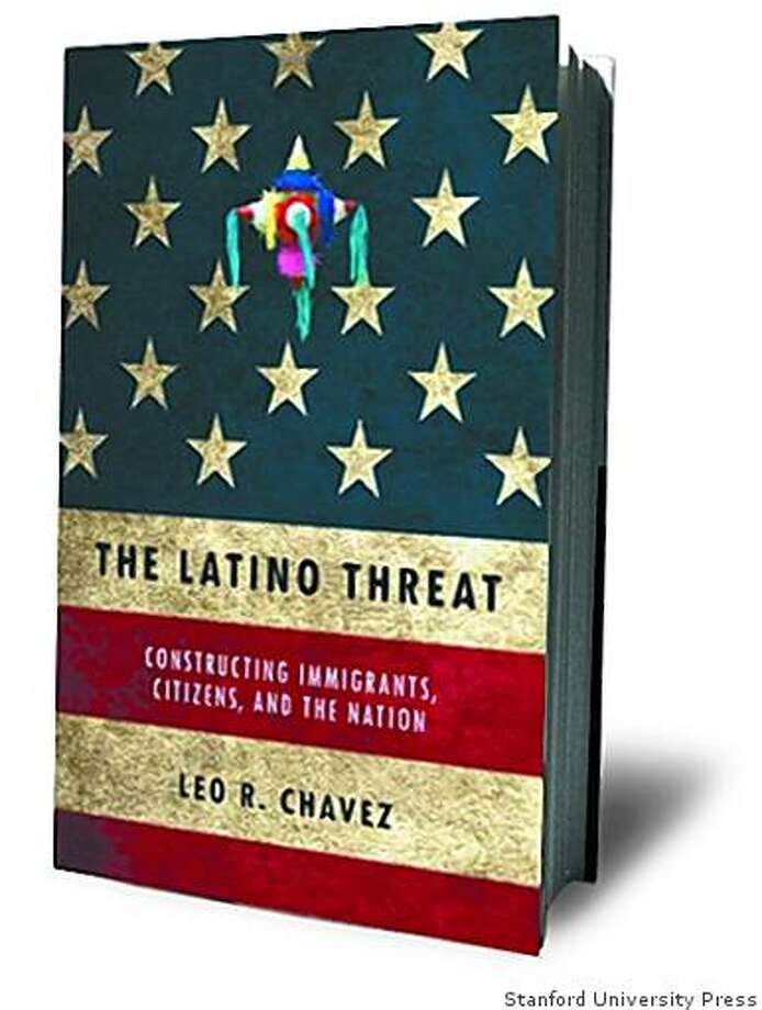 The Latino Threat: Constructing Immigrants, Citizens, and the Nation by Leo R. Chavez Photo: Stanford University Press
