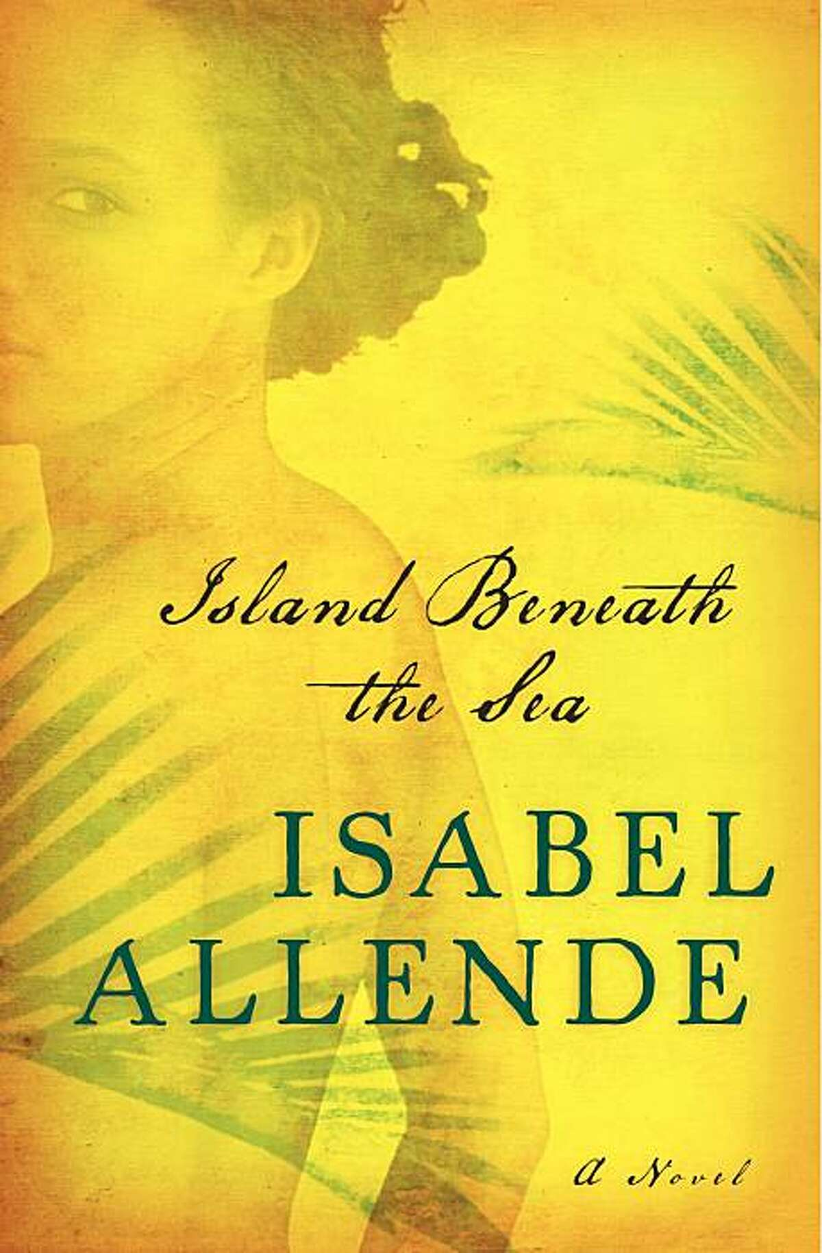 """In this book cover image released by Harper, """"Island Beneath the Sea,"""" by Isabel Allende, is shown."""