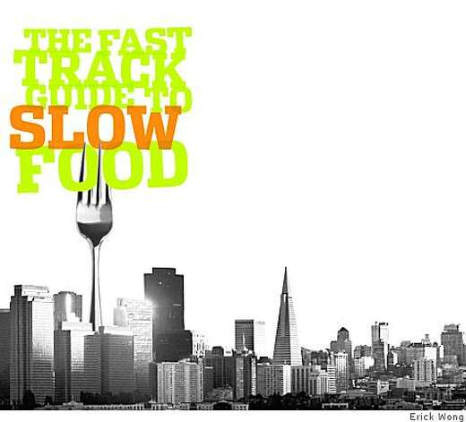 Photo illustration for guide to Slow Food Nation cover story.Photo illustration: Erick Wong / The ChronicleSan Francisco photo: Michael Macor / The Chronicle Photo: Erick Wong