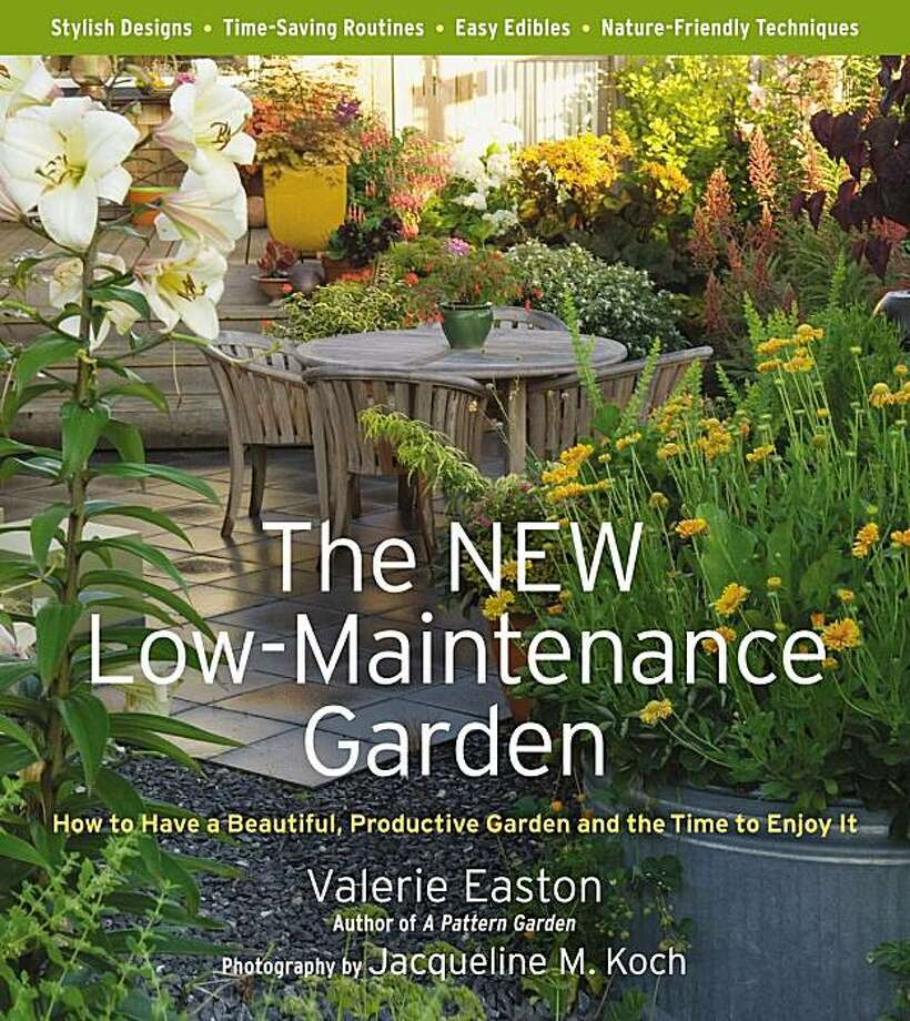 """The New Low-Maintenance Garden,'' by Valerie Easton. Photo: Timber Press"