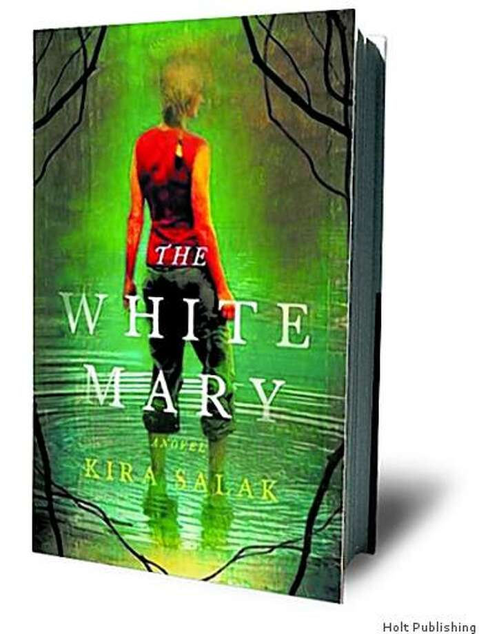"Cover for Kira Salak's novel, ""The White Mary"", published by Holt. Photo: Holt Publishing"