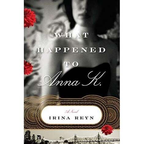 What Happened to Anna K. by Irina Reyn